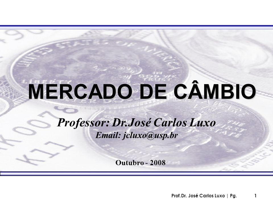 Professor: Dr.José Carlos Luxo