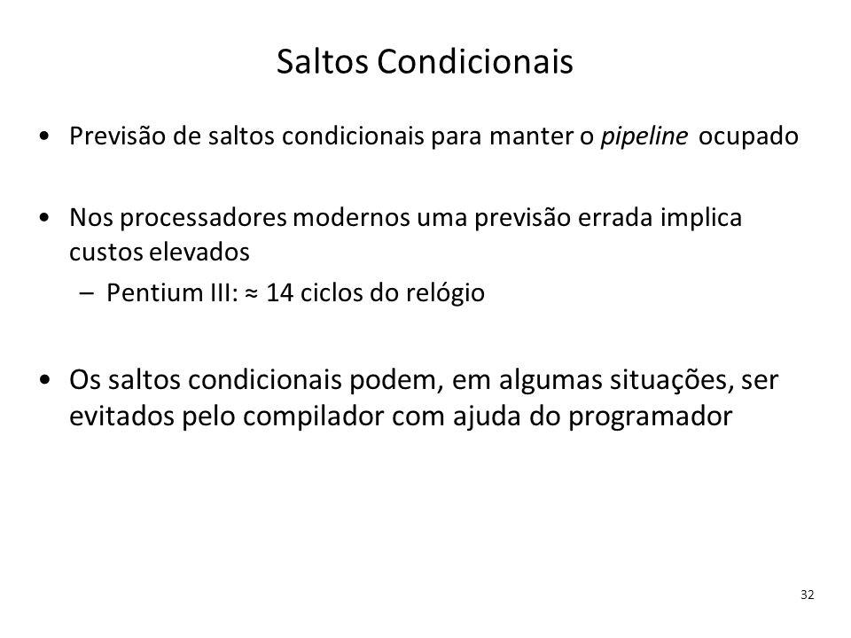 Saltos Condicionais Previsão de saltos condicionais para manter o pipeline ocupado.
