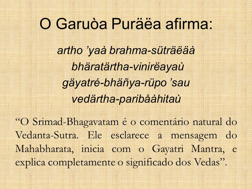 O Garuòa Puräëa afirma: