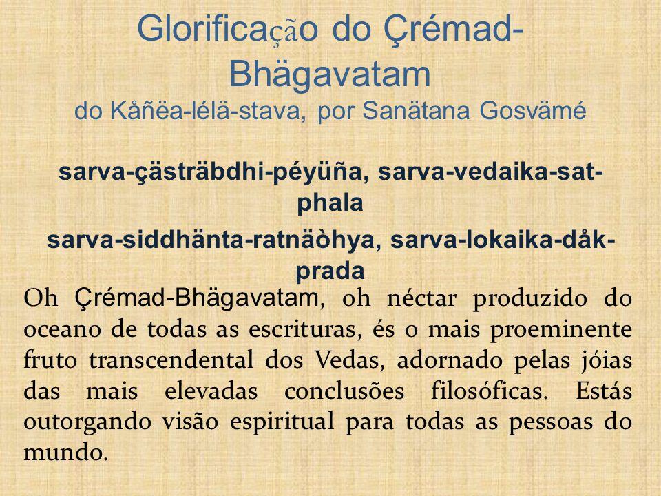 Glorificação do Çrémad-Bhägavatam do Kåñëa-lélä-stava, por Sanätana Gosvämé