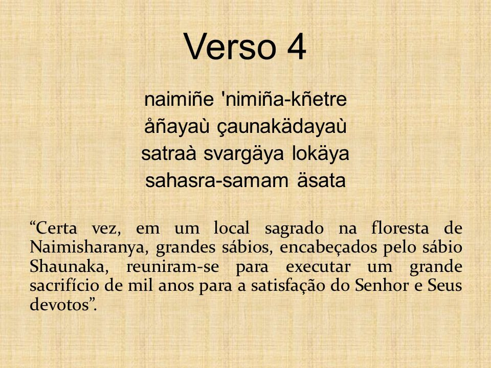 Verso 4 naimiñe nimiña-kñetre åñayaù çaunakädayaù