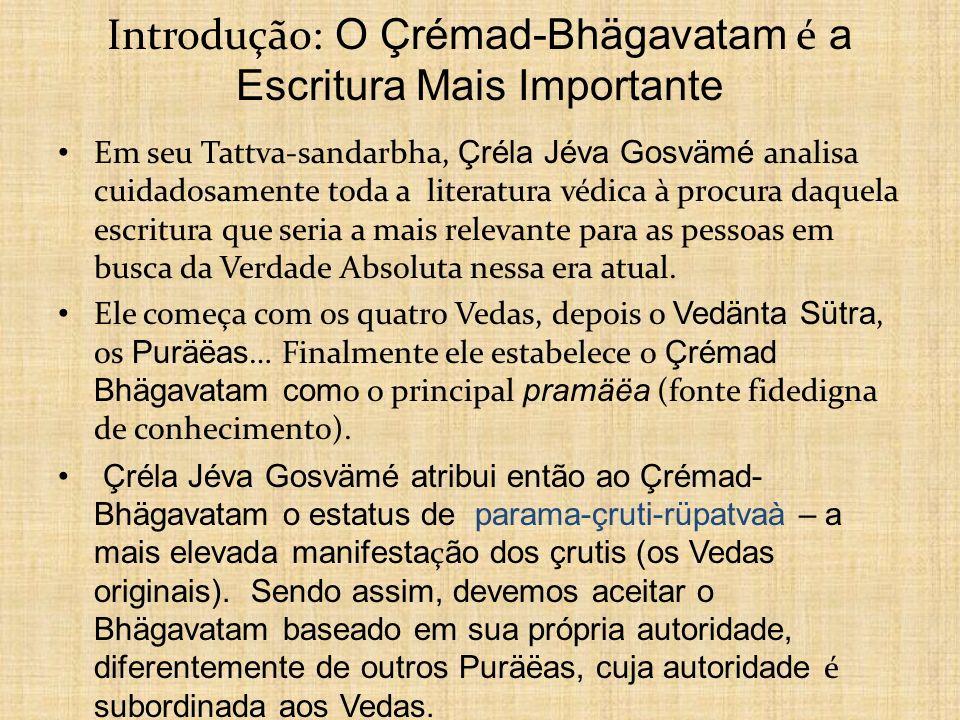 Introdução: O Çrémad-Bhägavatam é a Escritura Mais Importante