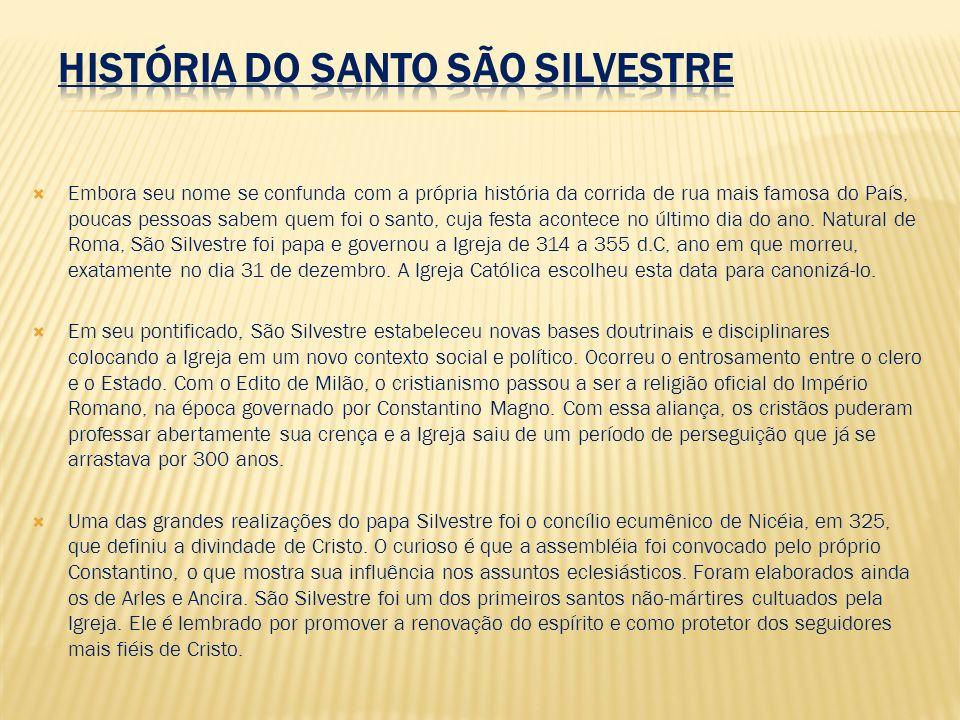 HISTÓRIA DO SANTO SÃO SILVESTRE