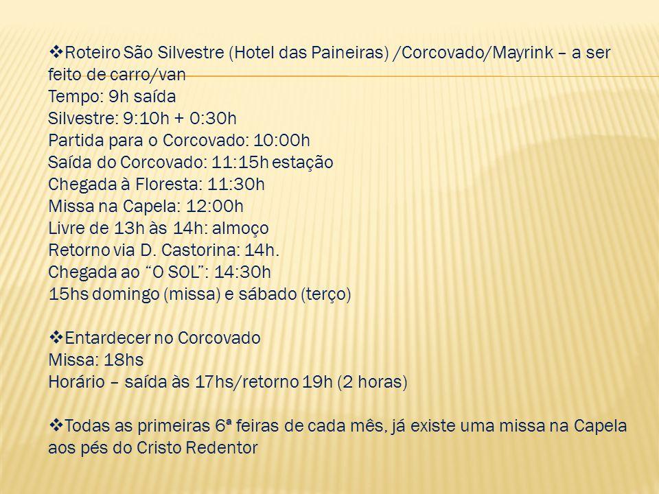 Roteiro São Silvestre (Hotel das Paineiras) /Corcovado/Mayrink – a ser feito de carro/van