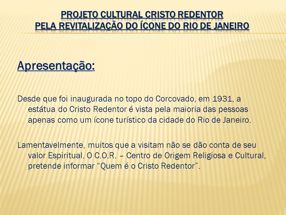 Projeto Cultural Cristo Redentor Pela Revitalização do Ícone do Rio de Janeiro