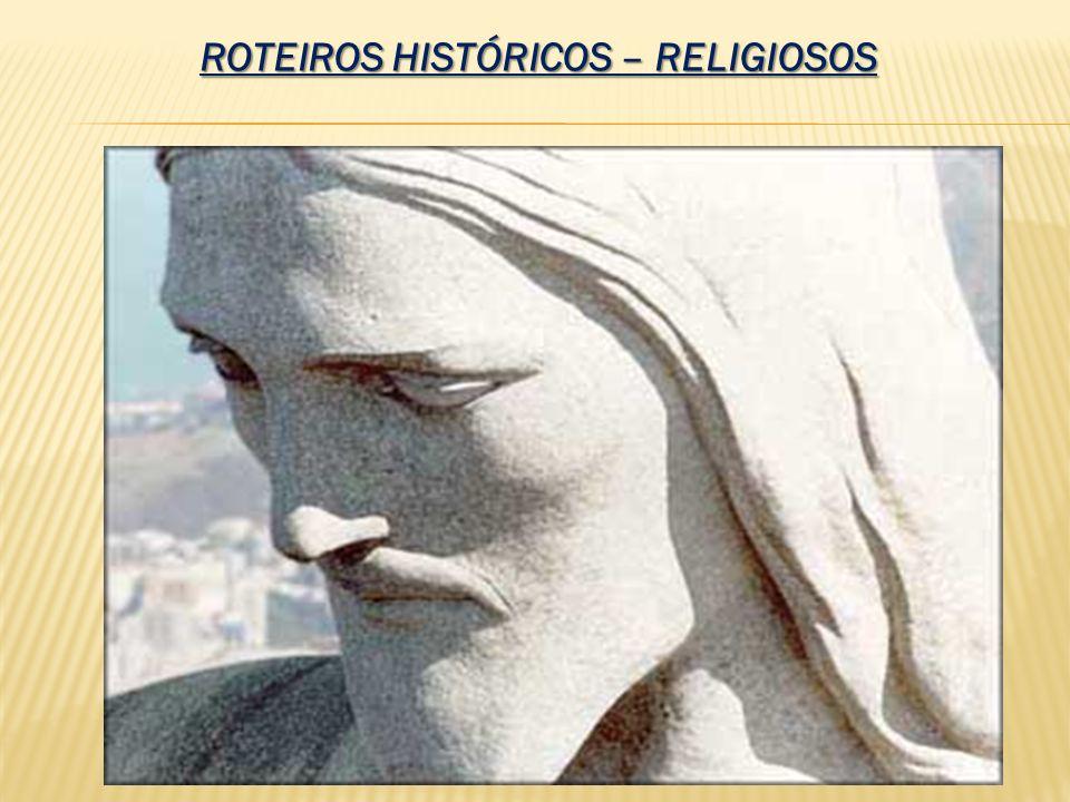 ROTEIROS HISTÓRICOS – RELIGIOSOS