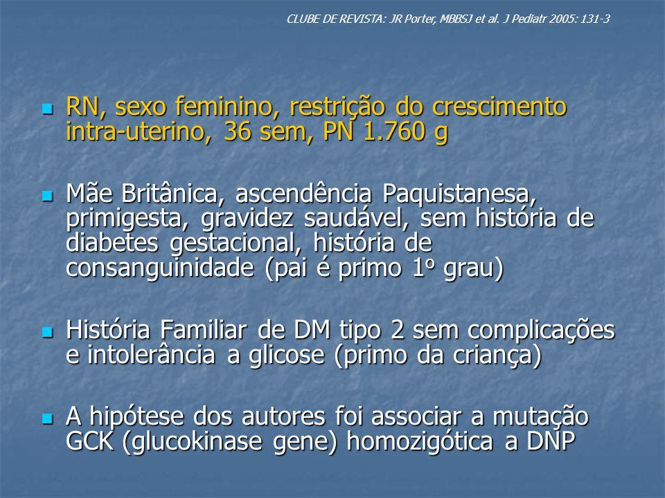CLUBE DE REVISTA: JR Porter, MBBSJ et al. J Pediatr 2005: 131-3