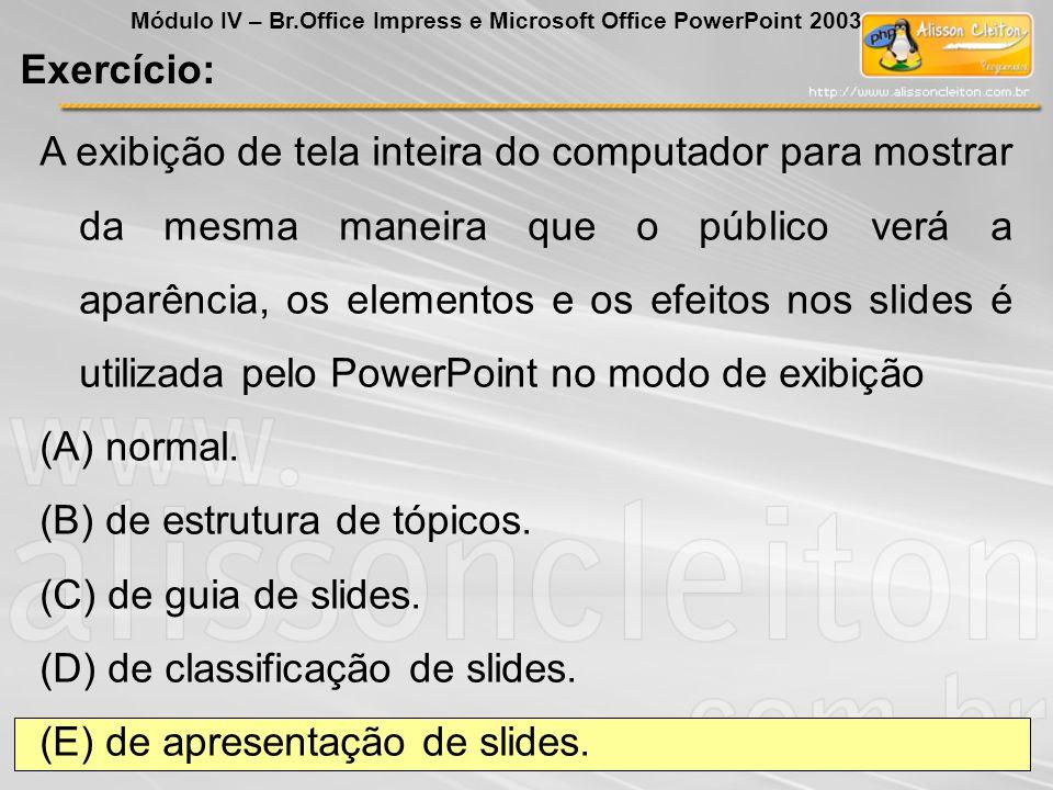 (B) de estrutura de tópicos. (C) de guia de slides.