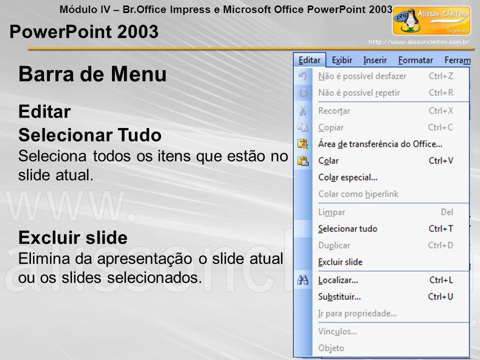 Barra de Menu PowerPoint 2003 Editar Selecionar Tudo Excluir slide