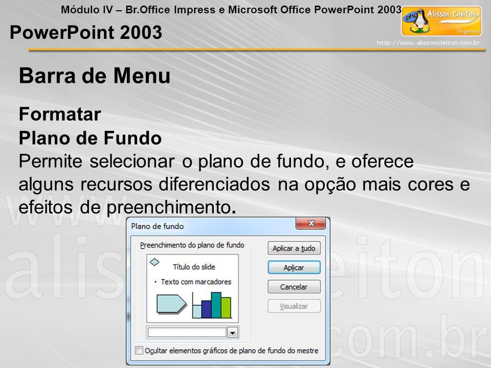 Barra de Menu PowerPoint 2003 Formatar Plano de Fundo
