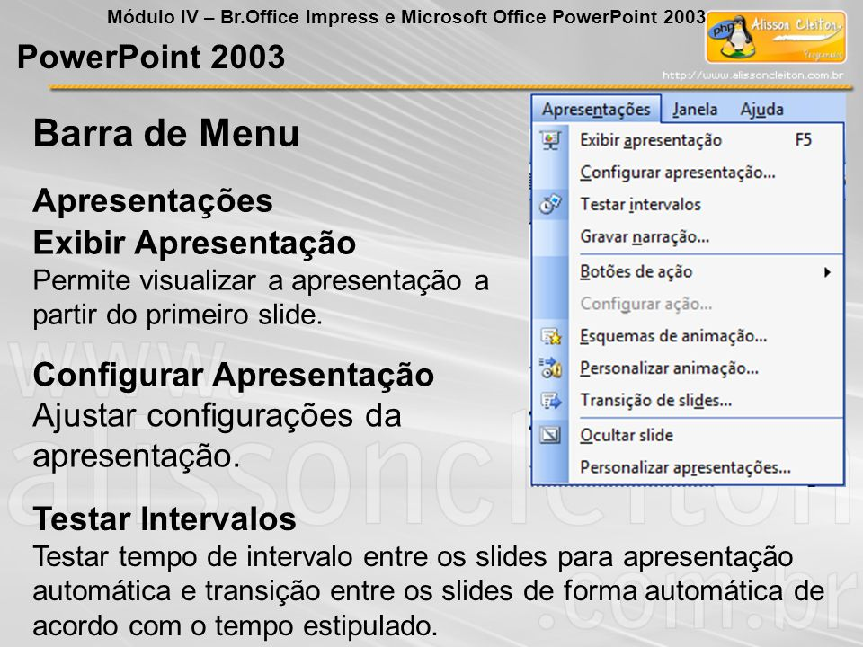 Barra de Menu PowerPoint 2003 Apresentações Exibir Apresentação