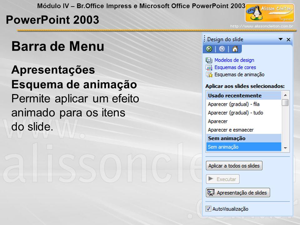 Barra de Menu PowerPoint 2003 Apresentações Esquema de animação