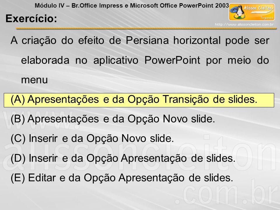 (A) Apresentações e da Opção Transição de slides.