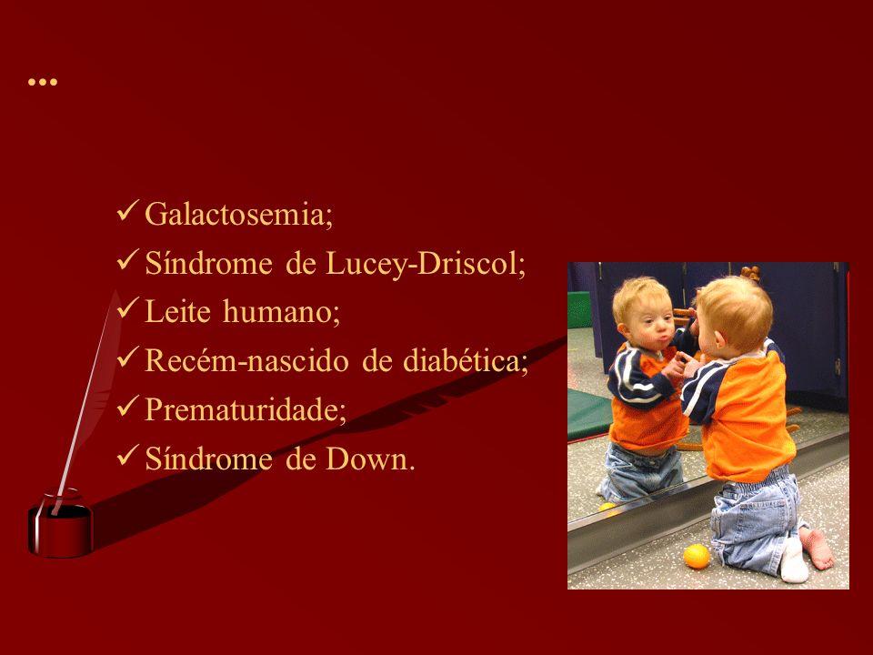 ... Galactosemia; Síndrome de Lucey-Driscol; Leite humano;