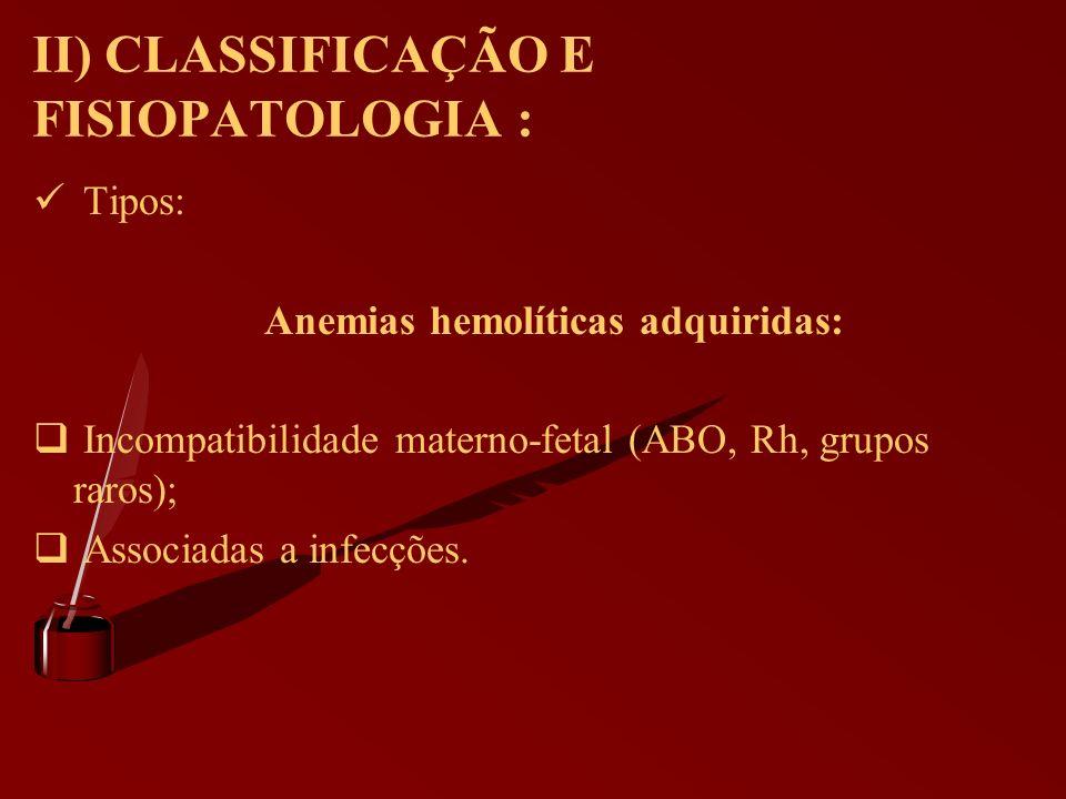 II) CLASSIFICAÇÃO E FISIOPATOLOGIA :