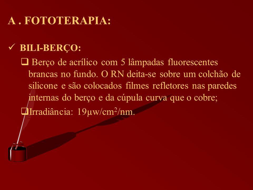 A . FOTOTERAPIA: BILI-BERÇO: