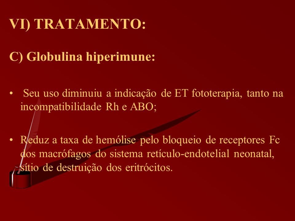 VI) TRATAMENTO: C) Globulina hiperimune: