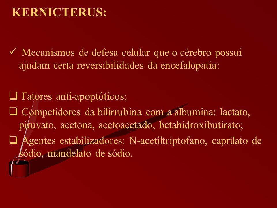 KERNICTERUS: Mecanismos de defesa celular que o cérebro possui ajudam certa reversibilidades da encefalopatia: