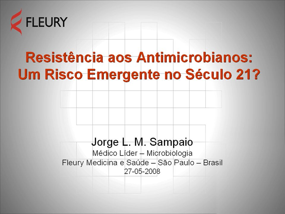 Resistência aos Antimicrobianos: Um Risco Emergente no Século 21