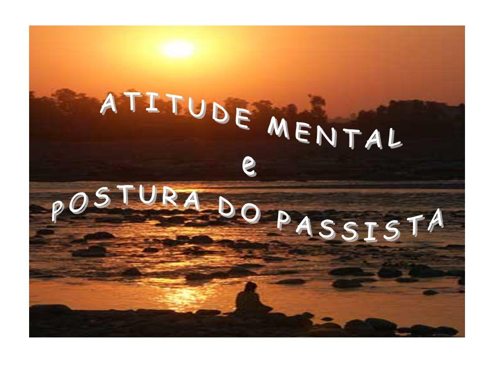 ATITUDE MENTAL e POSTURA DO PASSISTA