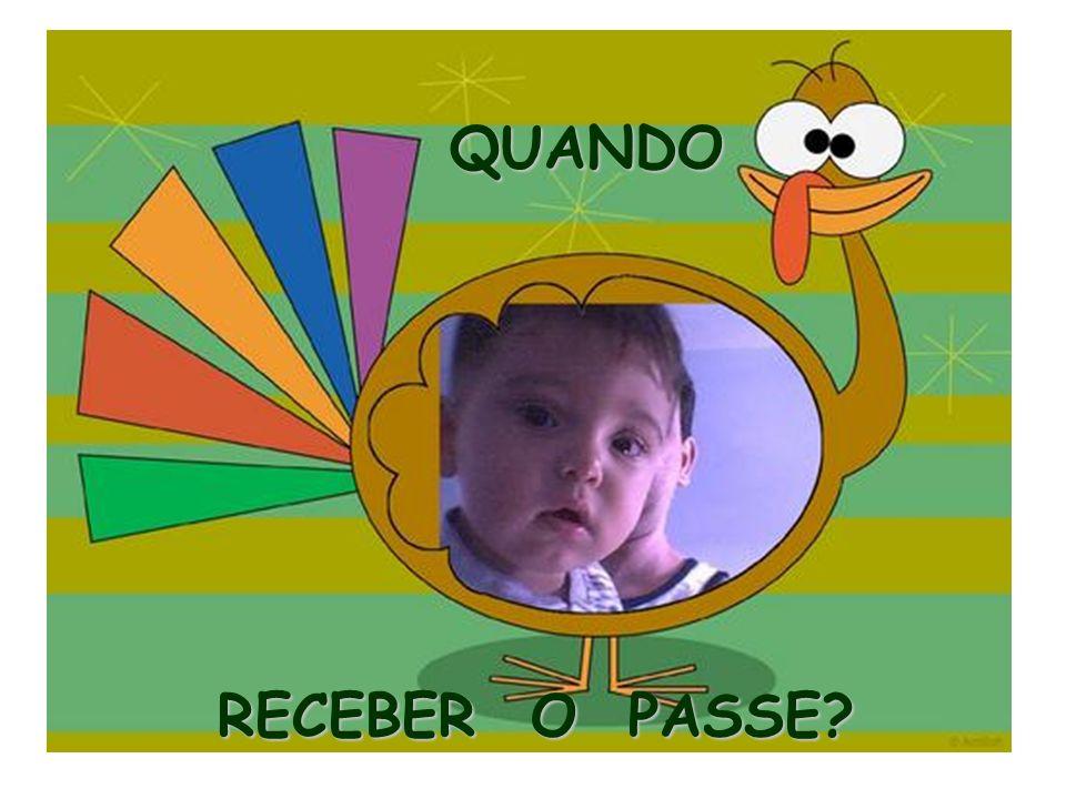 QUANDO RECEBER O PASSE