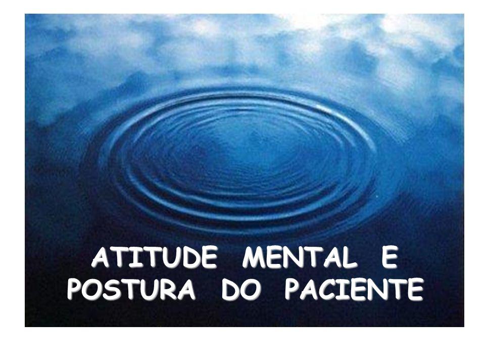 ATITUDE MENTAL E POSTURA DO PACIENTE