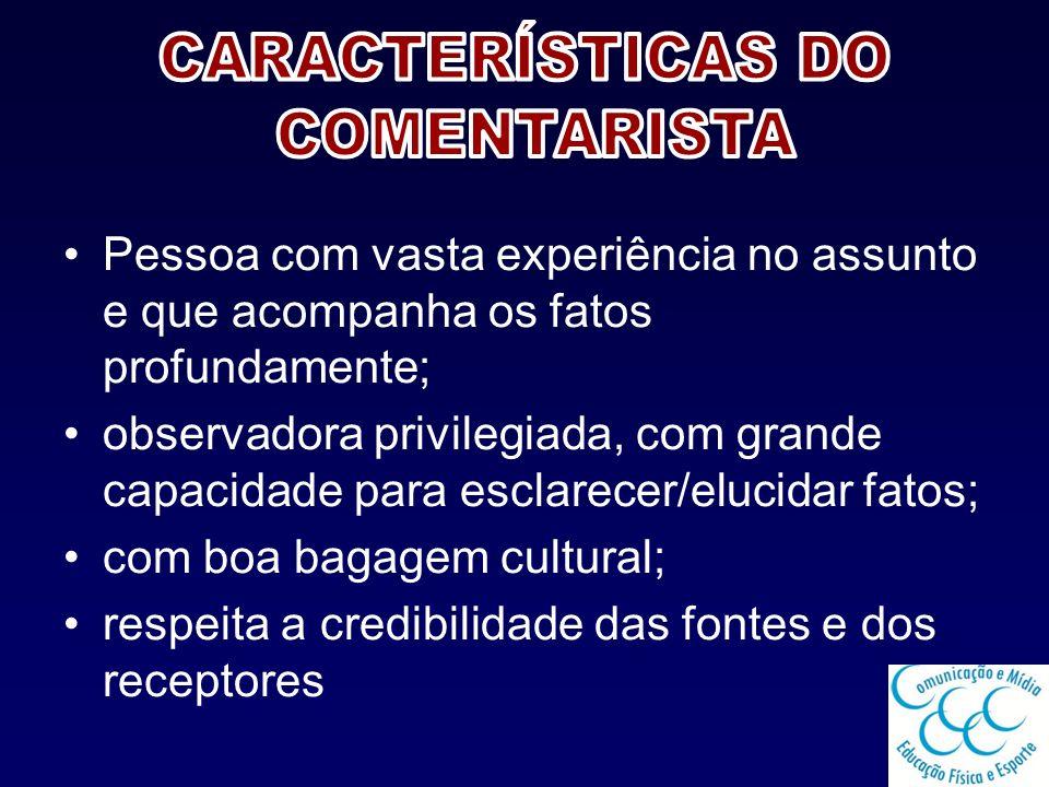 CARACTERÍSTICAS DO COMENTARISTA