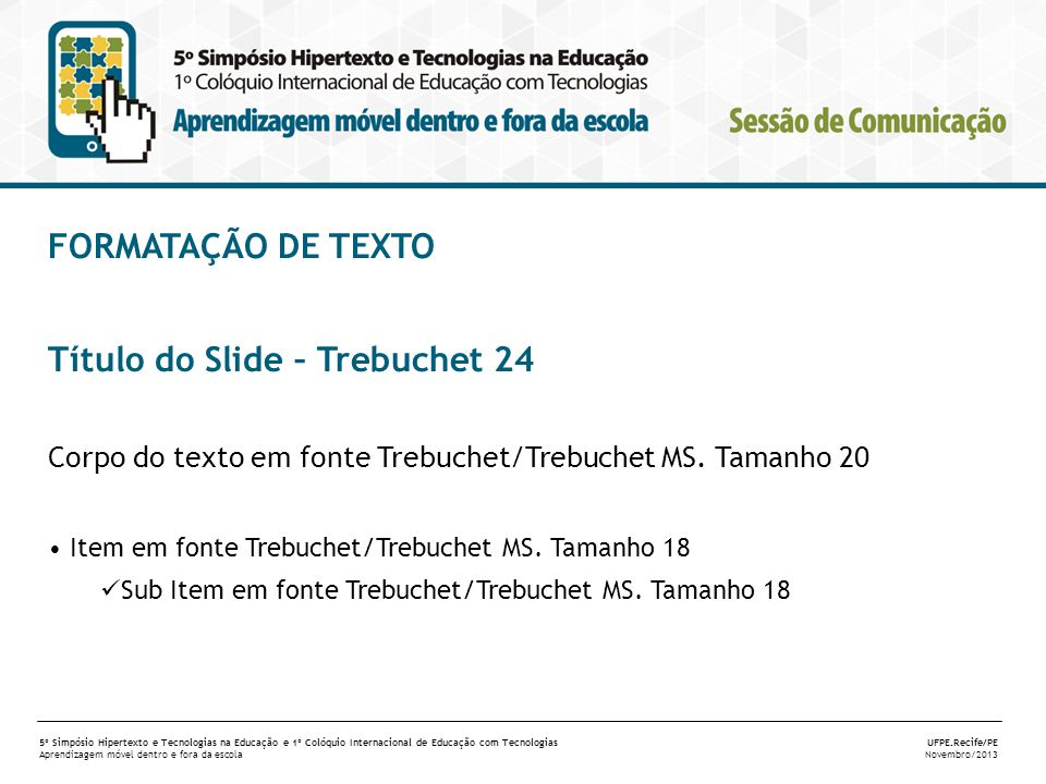 Título do Slide – Trebuchet 24