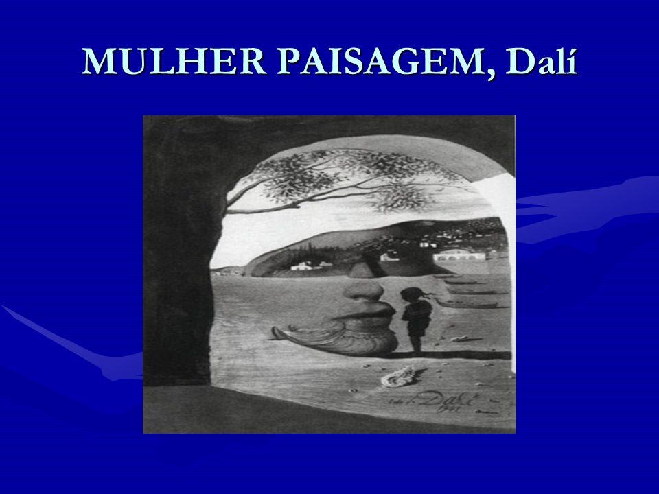 MULHER PAISAGEM, Dalí