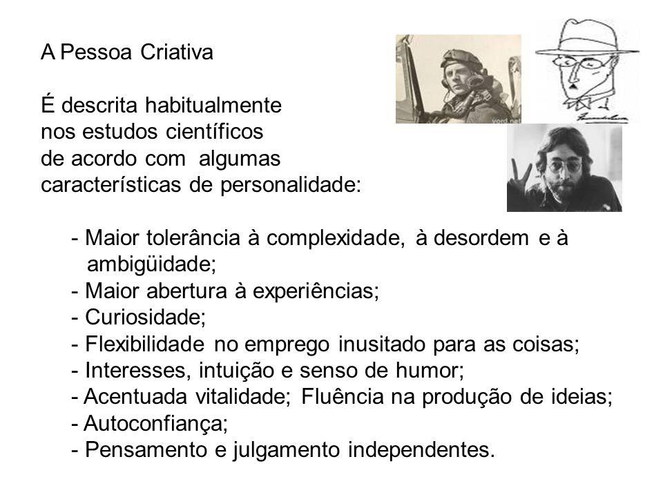 A Pessoa Criativa É descrita habitualmente. nos estudos científicos. de acordo com algumas. características de personalidade: