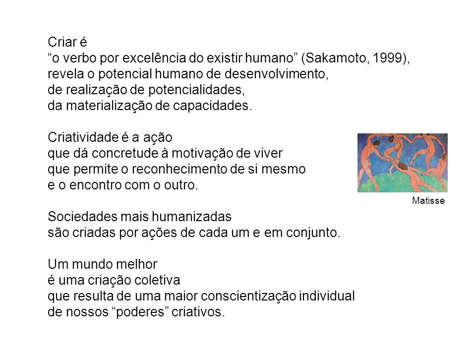 o verbo por excelência do existir humano (Sakamoto, 1999),