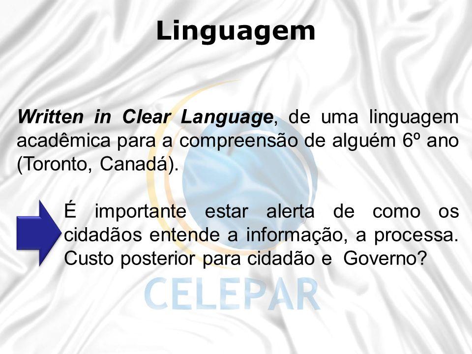 Linguagem 30/11/12. 30/11/12. Written in Clear Language, de uma linguagem acadêmica para a compreensão de alguém 6º ano (Toronto, Canadá).