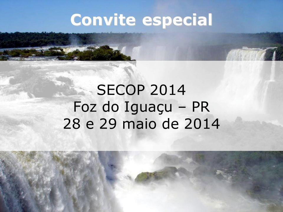 Convite especial SECOP 2014 Foz do Iguaçu – PR 28 e 29 maio de 2014