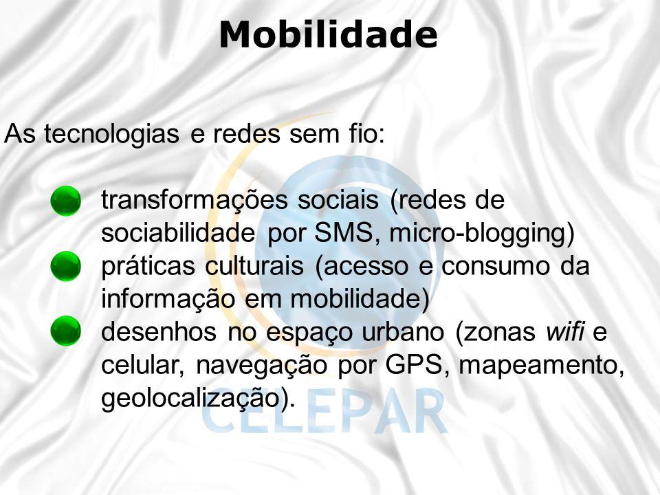 Mobilidade As tecnologias e redes sem fio: