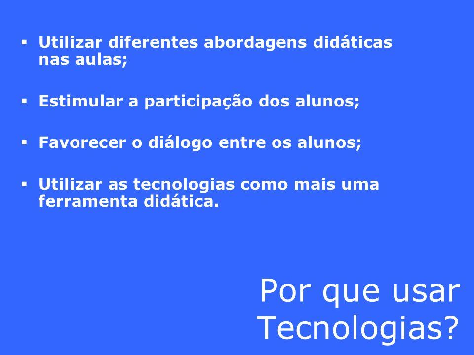Por que usar Tecnologias