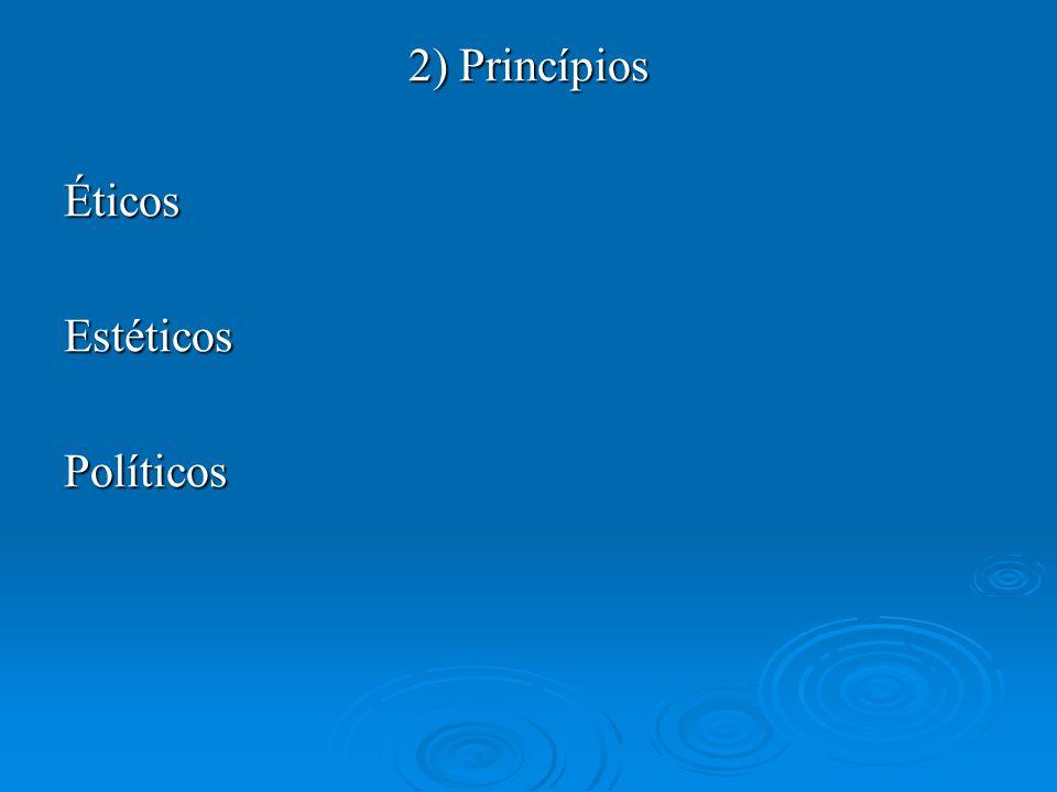 2) Princípios Éticos Estéticos Políticos