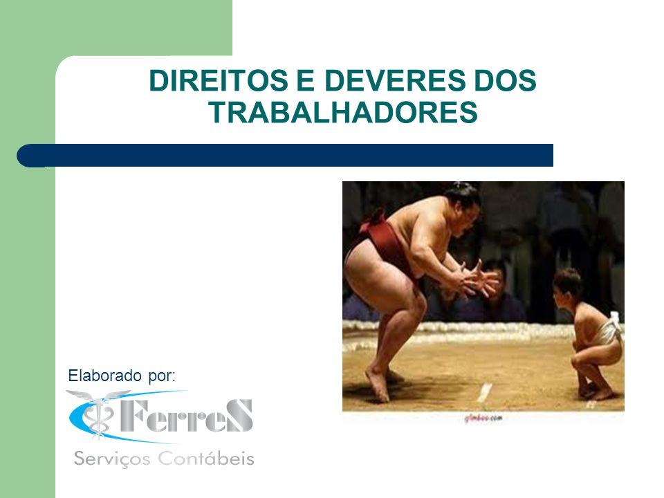 DIREITOS E DEVERES DOS TRABALHADORES