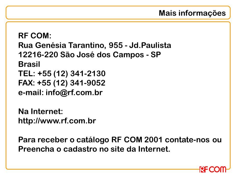Mais informações RF COM: Rua Genésia Tarantino, 955 - Jd.Paulista. 12216-220 São José dos Campos - SP.