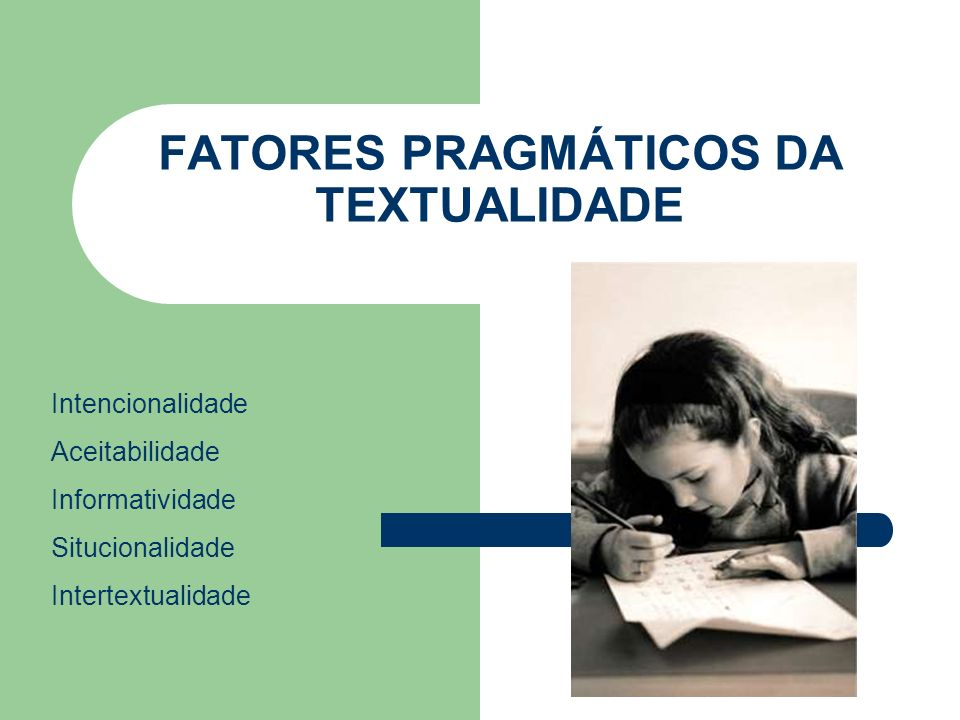 FATORES PRAGMÁTICOS DA TEXTUALIDADE
