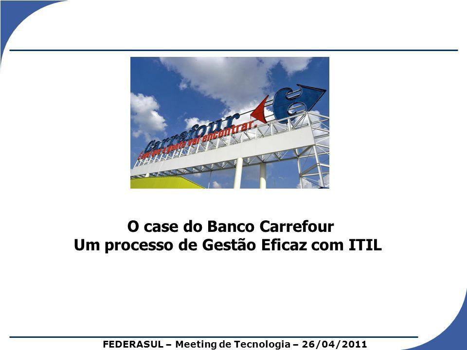 O case do Banco Carrefour Um processo de Gestão Eficaz com ITIL