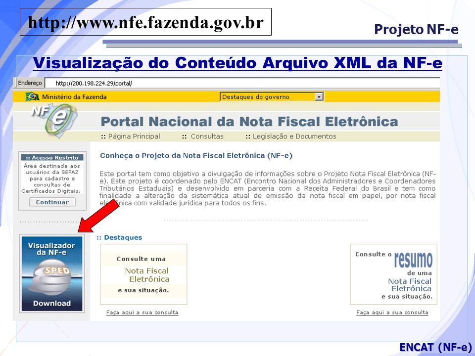 Projeto NF-e http://www.nfe.fazenda.gov.br Visualização do Conteúdo Arquivo XML da NF-e