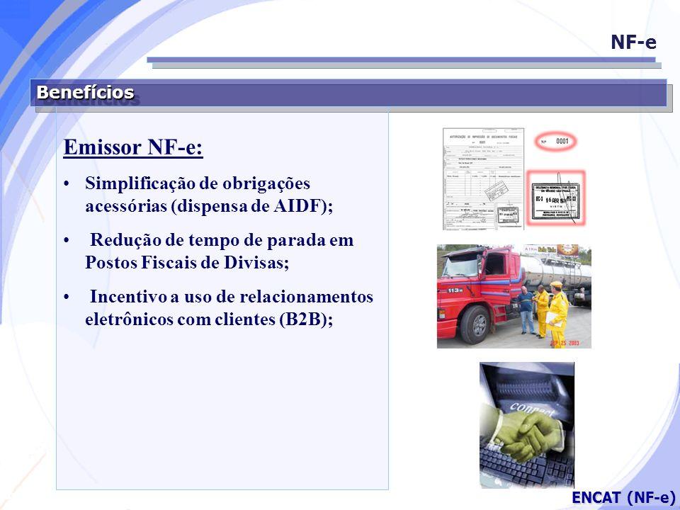 NF-e Benefícios. Emissor NF-e: Simplificação de obrigações acessórias (dispensa de AIDF); Redução de tempo de parada em Postos Fiscais de Divisas;