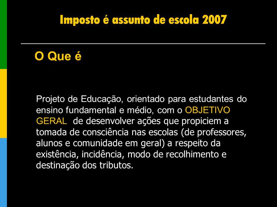 Imposto é assunto de escola 2007