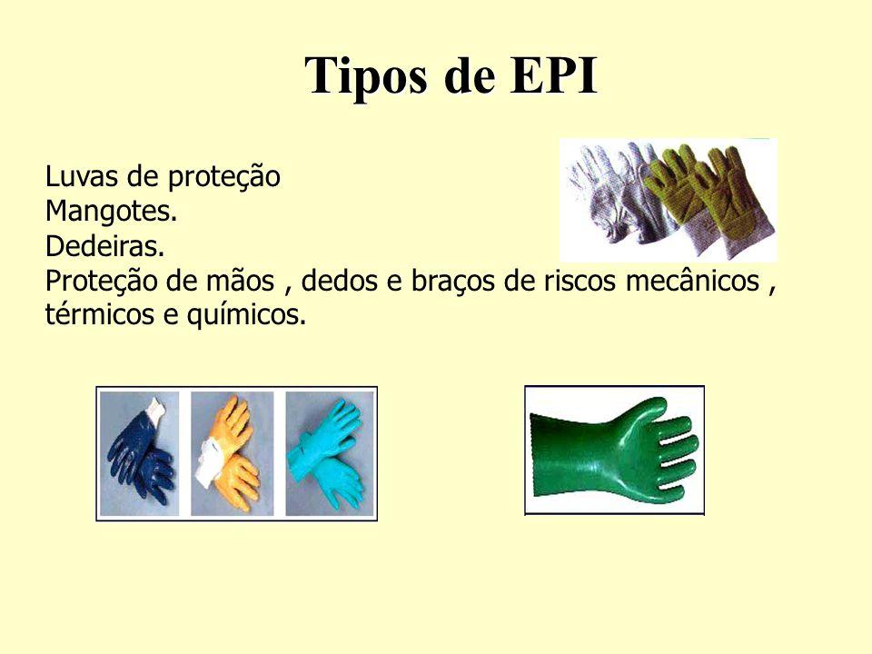 Tipos de EPI Luvas de proteção Mangotes. Dedeiras.