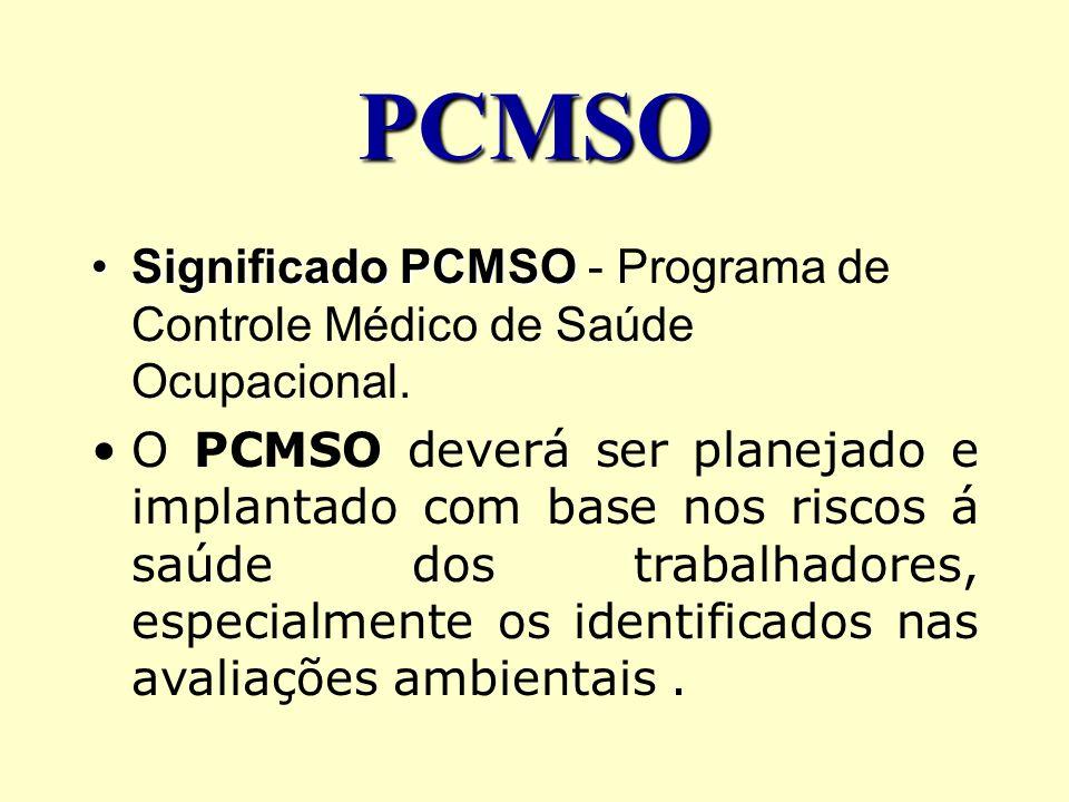 PCMSO Significado PCMSO - Programa de Controle Médico de Saúde Ocupacional.