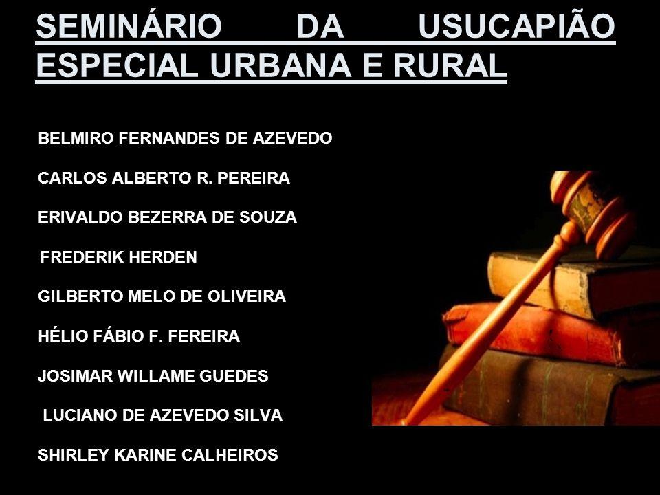 SEMINÁRIO DA USUCAPIÃO ESPECIAL URBANA E RURAL