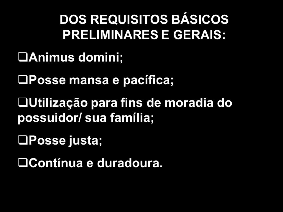 DOS REQUISITOS BÁSICOS PRELIMINARES E GERAIS: