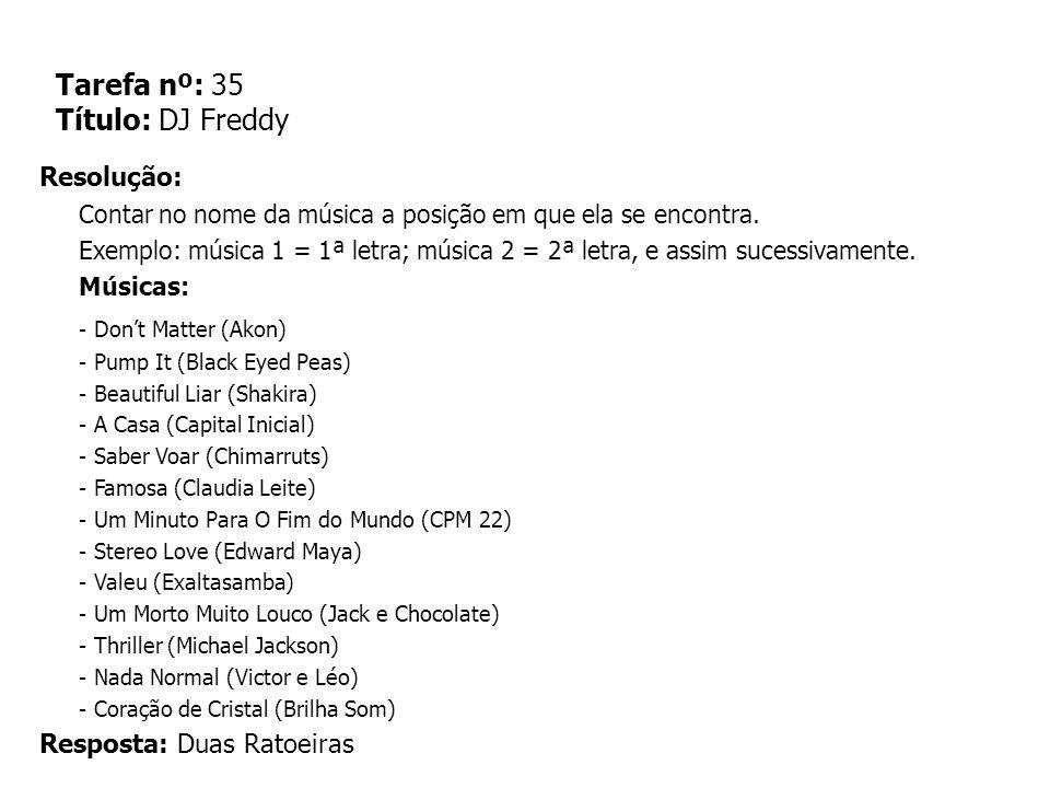 Tarefa nº: 35 Título: DJ Freddy