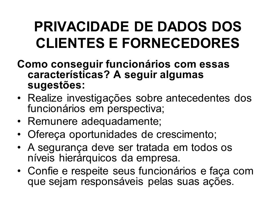 PRIVACIDADE DE DADOS DOS CLIENTES E FORNECEDORES