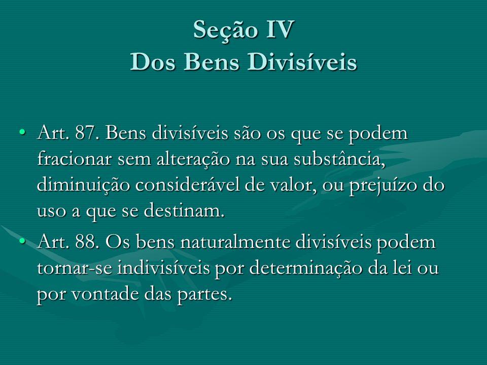 Seção IV Dos Bens Divisíveis